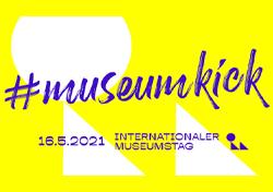 Sonntag, 16. Mai 2021 – Internationaler Museumstag